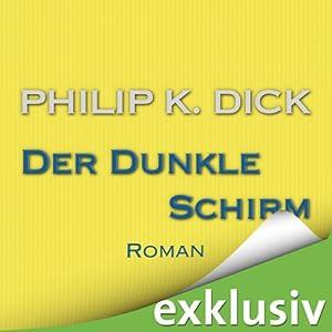 Der dunkle Schirm | [Philip K. Dick]
