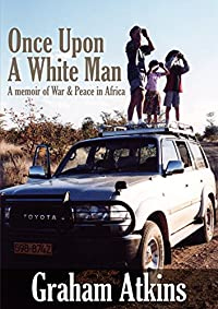 Once Upon A White Man by Graham Atkins ebook deal