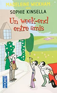 Un Week-End Entre Amis (French Edition) Madeleine Wickham and Marie-Claude Peugeot