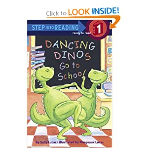 Dancing Dinos Go to School (Step into Reading) Margeaux Lucas