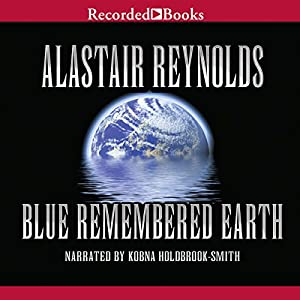 Blue Remembered Earth Audiobook by Alastair Reynolds Narrated by Kobna Holdbrook-Smith