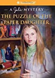 The Puzzle of the Paper Daughter: A Julie Mystery (American Girl Mysteries)
