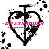 ON & THROUGH - MIXED BY DJ WILDPARTY