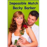 Impossible Match ~ Becky Barker