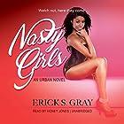 Nasty Girls: The Nasty Girls Series, Book 1 Hörbuch von Erick S. Gray Gesprochen von: Honey Jones
