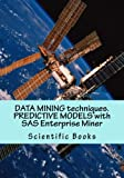 img - for DATA MINING techniques. PREDICTIVE MODELS with SAS Enterprise Miner book / textbook / text book
