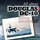 さよならダグラスDC10 All About DOUGLAS DC10