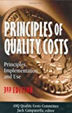 Principles of Quality Costs: Principles, Implementation and Use