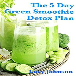 5 Day Green Smoothie Detox Plan Audiobook