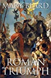 The Roman Triumph (0674032187) by Beard, Mary