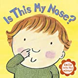 N/A Is This My Nose? (Board Book)