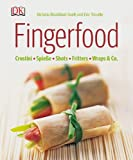 Fingerfood: Crostini - Spieße - Shots - Fritters - Wraps & Co