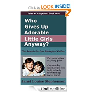 Who Gives Up Adorable Little Girls Anyway? The Search For Our Biological Father (Tales of Adoption)