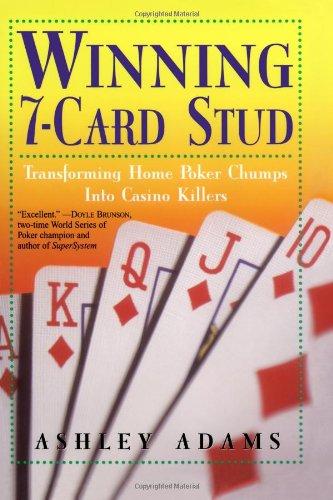 Winning 7-Card Stud: Transforming Home Poker Chumps into Casino Killers