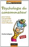 echange, troc Nicolas Guéguen - Psychologie du consommateur - 2e éd: pour mieux comprendre comment on vous influence