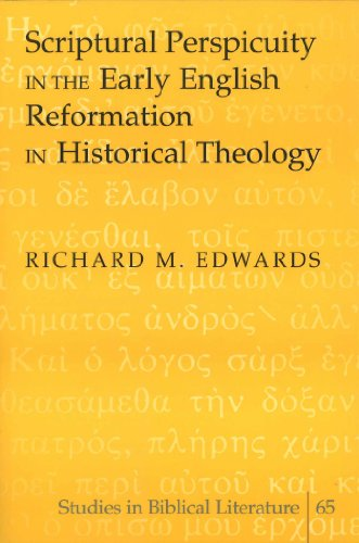 Scriptural Perspicuity in the Early English Reformation in Historical Theology (Studies in Biblical Literature): Richard M. Edwards: 9780820470573: Amazon.com: Books