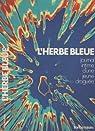 L'herbe bleue - Journal intime d'une jeune droguée par Sparks