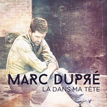 Marc Dupré – Là dans ma tête