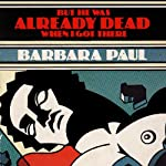But He Was Already Dead When I Got There | Barbara Paul