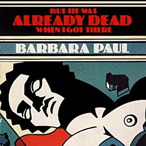 But He Was Already Dead When I Got There | [Barbara Paul]