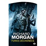 Le cycle de Takeshi Kovacs, tome 3 : Furies d�cha�n�espar Richard Morgan