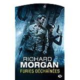 Le cycle de Takeshi Kovacs, tome 3 : Furies d�cha�n�espar Richard Morgan