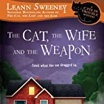 The Cat, the Wife and the Weapon: A Cats in Trouble Mystery (       UNABRIDGED) by Leann Sweeney Narrated by Vanessa Johansson