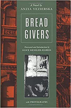 an analysis of the struggle for independence in bread givers by anzia yezierska Anzia yezierska uses language in bread givers to effectively draw her readers a picture of the jewish ethnicity and culture this is a story about an impoverished jewish family, the smolinskys .