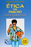 Etica para pancho (Spanish Edition)