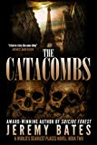 The Catacombs (A Suspense Horror Thriller & Mystery Novel) (World's Scariest Places Book 2)
