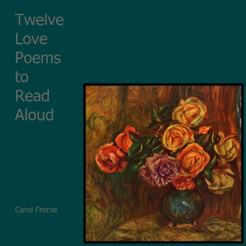 Twelve Love Poems to Read Aloud