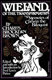 Wieland: Or The Transformation: With Memoirs Of Carwin The Biloquist: A Fragment (0156966808) by Charles Brockden Brown