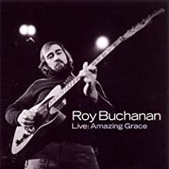 "Roy Buchanan ""Live: Amazing Grace"" 51R0tZurS2L._SL500_AA240_"