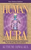 img - for The Human Aura: How to Activate and Energize Your Aura and Chakras book / textbook / text book