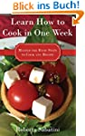 Learn How to Cook in One Week: Master...