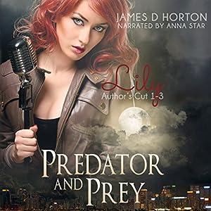 Lily: Predator & Prey, Books 1-3 Audiobook