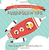 img - for Izaak & Liam's Great Adventures: Marshmallow Time book / textbook / text book