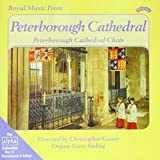 Royal Music From Peterborough Cathedral Peterborough Cathedral Choir