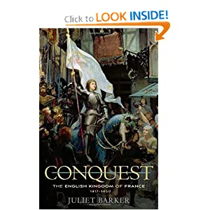 Conquest: The English Kingdom of France 1417-1450 Juliet Barker