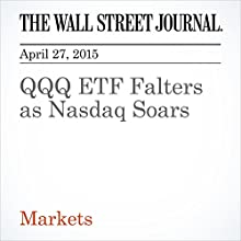 QQQ ETF Falters as Nasdaq Soars (       UNABRIDGED) by Liz Moyer Narrated by Ken Borgers