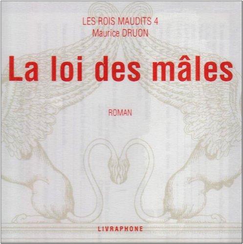 Les Rois Maudits (coffret 7 CD), Tome 4 La Loi Des Males