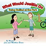img - for What Would JeeMin Do: Being Bullied at the Park (What Would JeeMin Do - Bully and Stranger Children's Book Series) book / textbook / text book