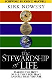 The Stewardship of Life: Making the Most of All That You Have and All That You Are