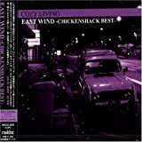 EAST WIND(CHICKENSHACK BEST)