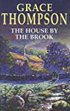 The House by the Brook (Severn House Large Print) (0727874314) by Grace Thompson