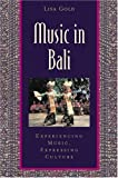 Music in Bali: Experiencing Music, Expressing Culture Includes CD (Global Music Series)