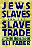 img - for Jews, Slaves, and the Slave Trade: Setting the Record Straight (Reppraisals in Jewish Social and Intellectual History) book / textbook / text book