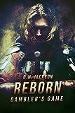 Reborn: Gambler's Game (English Edition)
