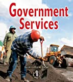 img - for Government Services (First Step Nonfiction) book / textbook / text book