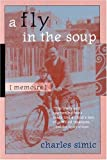 img - for A Fly in the Soup: Memoirs (Poets on Poetry) book / textbook / text book